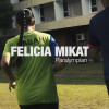 Get to know Felicia Mikat
